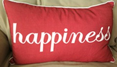 Yes, I have a new happiness pillow for my new place.
